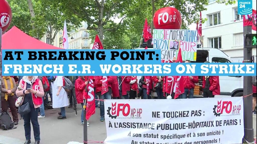 Pushed to 'breaking point': French ER workers on strike