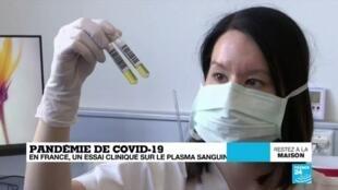 2020-04-10 09:08 Coronavirus : En France, un essai clinique sur le plasma sanguin des convalescents