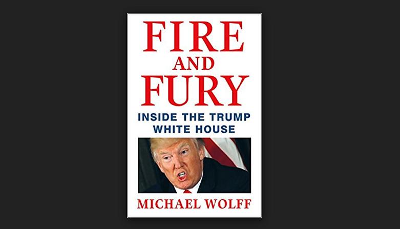 """""""Fire and Fury: Inside the Trump White House"""" sortira le 9 janvier aux États-Unis."""