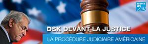 La procédure judiciaire qui attend DSK aux États-Unis