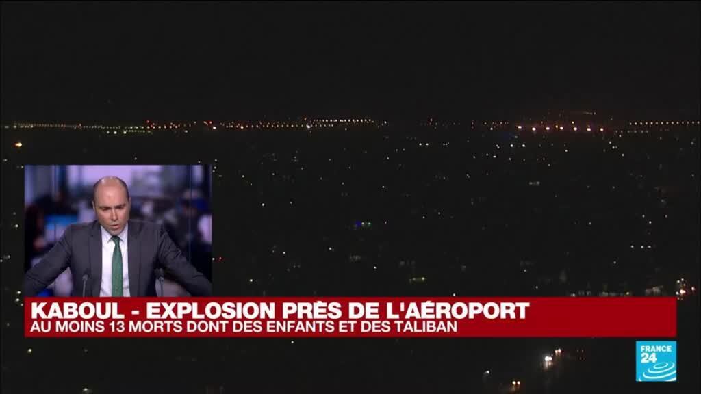 """2021-08-26 16:50 Explosion de l'aéroport de Kaboul : """"Tout semble désigner l'EI dans cette attaque"""""""