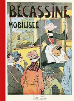 Bécassine mobilisée de Caumery et Pinchon. Gautier-Laguereau , 1918.