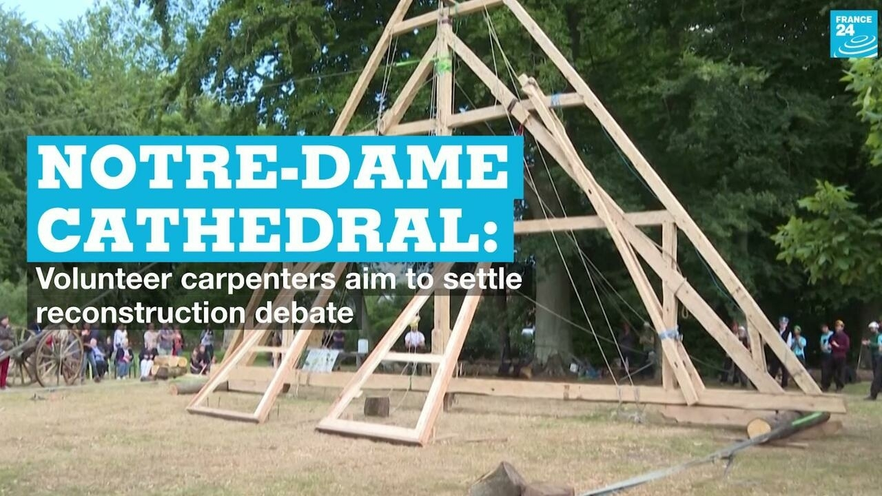 Notre-Dame Cathedral: Volunteer carpenters aim to settle reconstruction debate