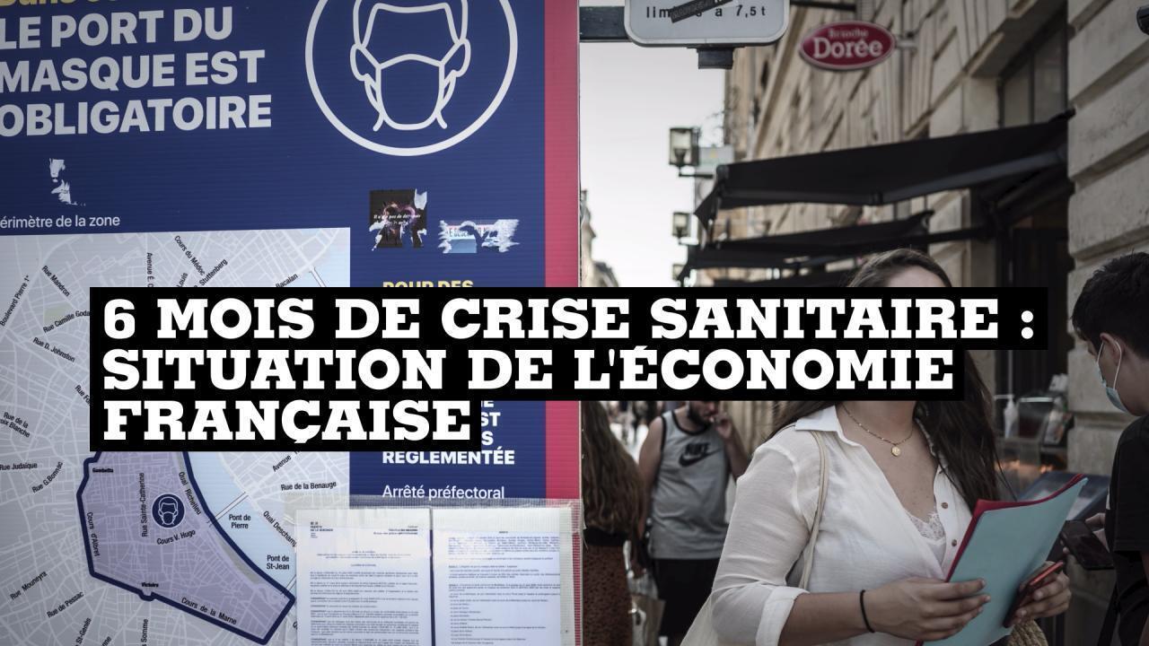 6 mois de crise sanitaire : Situation de l'économie française