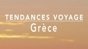 Tendances voyage Grèce