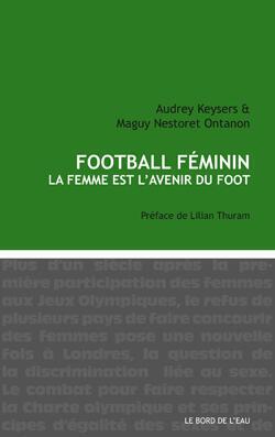 Football féminin, la femme est l'avenir du foot (Editions Le Bord de l'Eau)