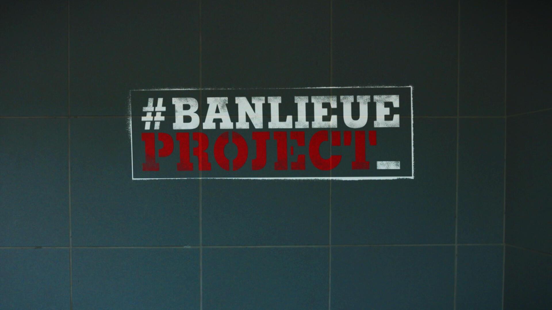 BANLIEUE PROJECT