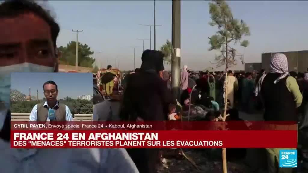 """2021-08-26 10:30 Les Taliban au pouvoir en Afghanistan : des """"menaces terroristes"""" planent sur les évacuations"""