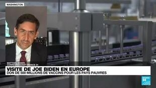 2021-06-10 09:04 Visite de Joe Biden en Europe : Washington prévoit de faire don de 500 millions de vaccins