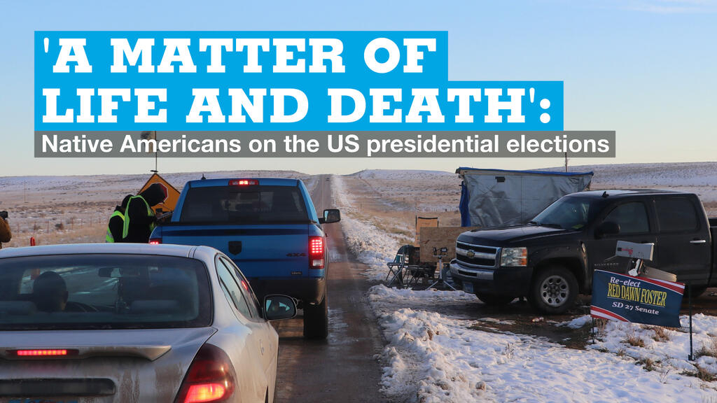 'A matter of life and death': Native Americans speak out about the US elections