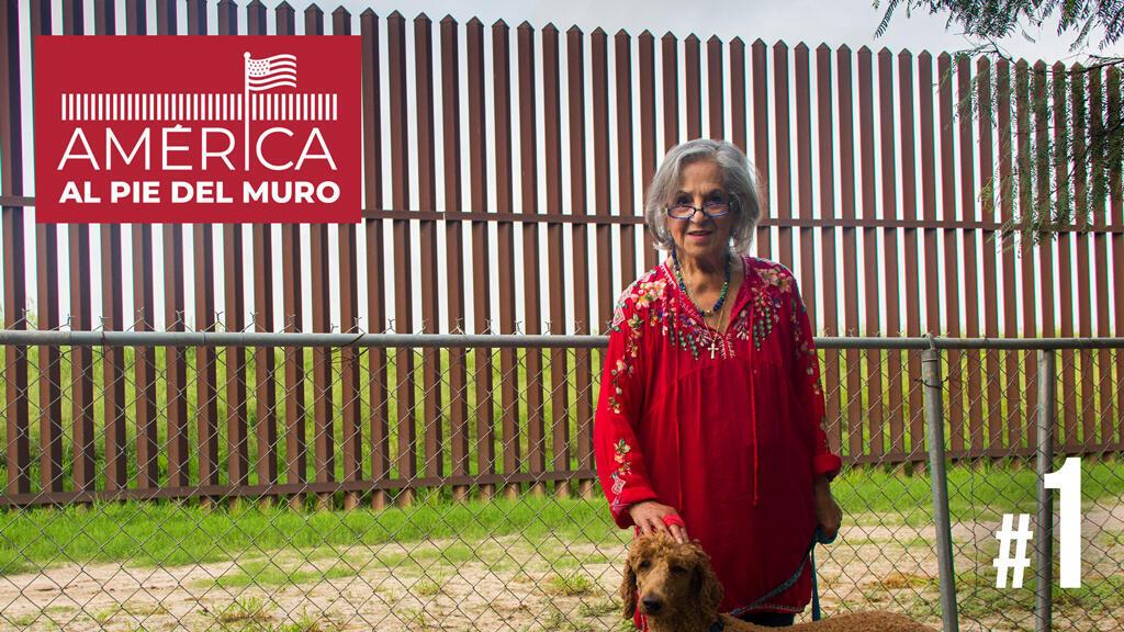 Especial   América al pie del muro: #1 La sombra del muro ya se cierne sobre los propietarios texanos