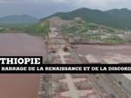 Barrage pharaonique sur le Nil : reprise des négociations entre l'Égypte, l'Éthiopie et le Soudan