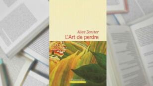 """Couverture du livre """"L'Art de perdre"""", d'Alice Zeniter"""