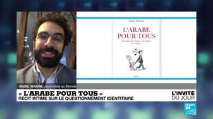 """Nabil Wakim, auteur de """"L'arabe pour tous, pourquoi ma langue est taboue en France"""""""