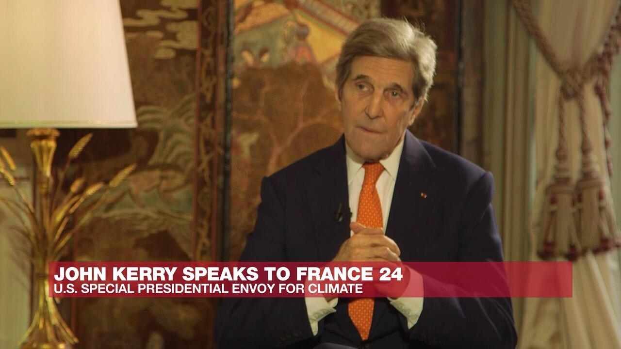 The Interview - Exclusive: 'All countries need to do better,' US climate envoy John Kerry tells FRANCE 24