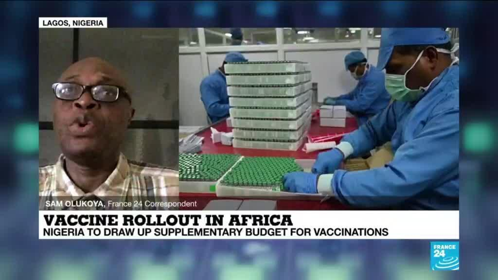 2021-02-25 14:10 Vaccine rollout in Africa: Nigeria to draw up supplementary budget for vaccinations