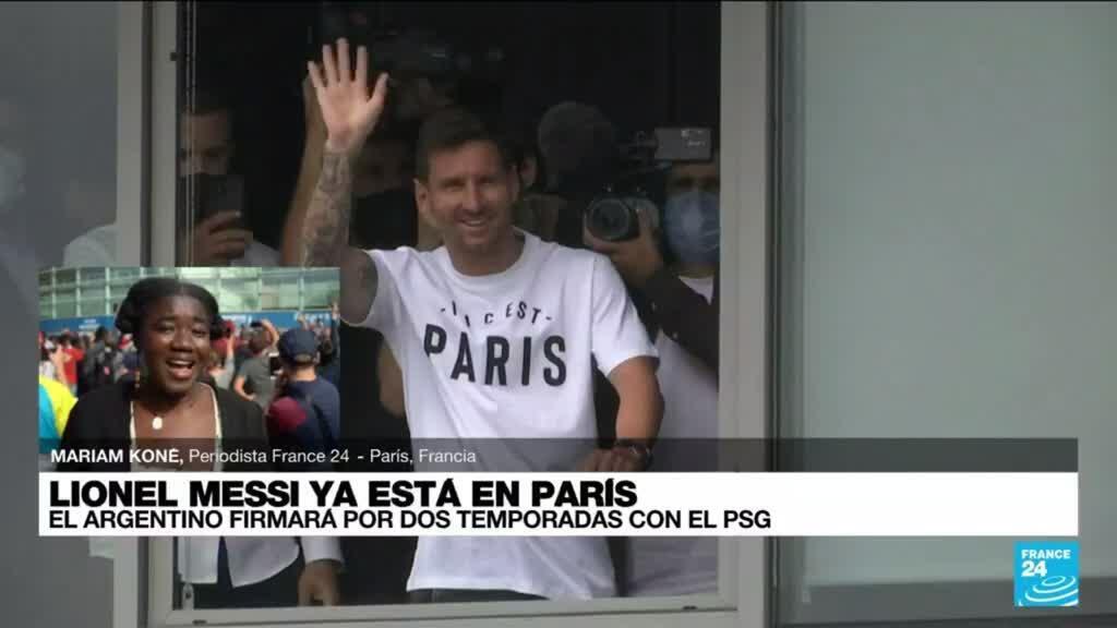 2021-08-10 19:08 Informe desde París: Lionel Messi recibió una bienvenida de héroe