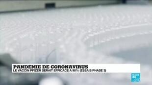 2020-11-09 16:30 Pandémie de coronavirus : le vaccin Pfizer serait efficace à 90% (en essai phase 3)