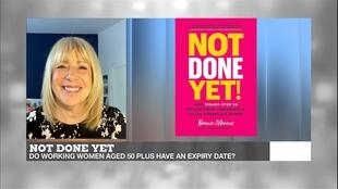 NOT DONE YET: Do working women aged 50 plus have an expiry date?