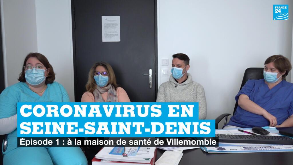 Covid-19 en Seine-Saint-Denis: aux côtés des médecins de la maison de santé de Villemomble (1/3)