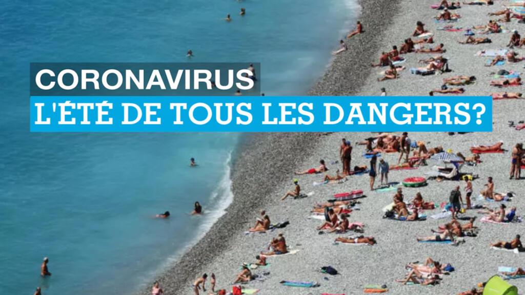 Coronavirus : l'été de tous les dangers ?