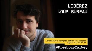 Le journaliste indépendant Loup Bureau est détenu en Turquie depuis le 26 juillet 2017.