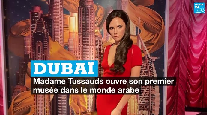 Dubaï : Madame Tussauds ouvre son premier musée dans le monde arabe