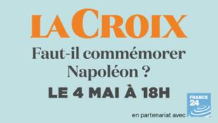 """LA CROIX """"Faut-il commémorer Napoléon ?"""""""