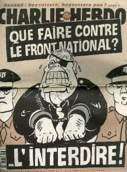 The 1995 Charle Hebdo cover featuring a handcuffed Jean-Marie Le Pen with a call to ban the National Front.