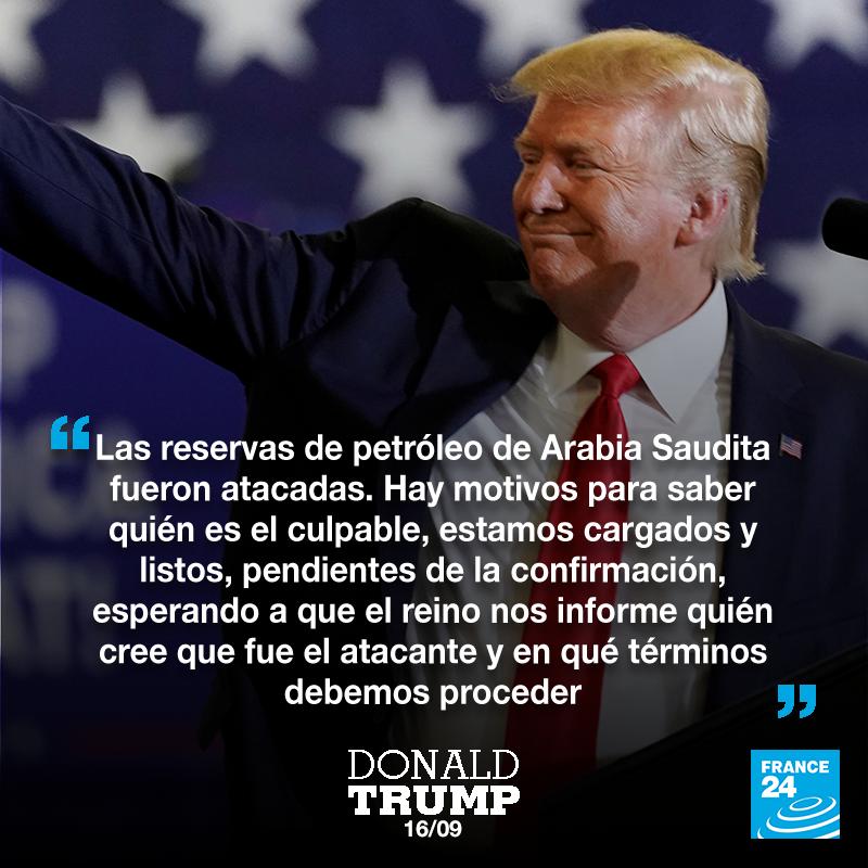 Declaraciones en Twitter del Presidente de los Estados Unidos después del ataque a la mayor refinería de petróleo del mundo.