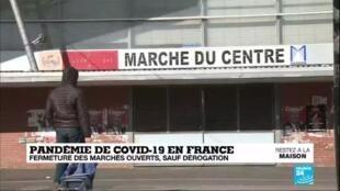 2020-03-24 14:04 Coronavirus en France : Fermeture des marchés ouverts, sauf dérogation