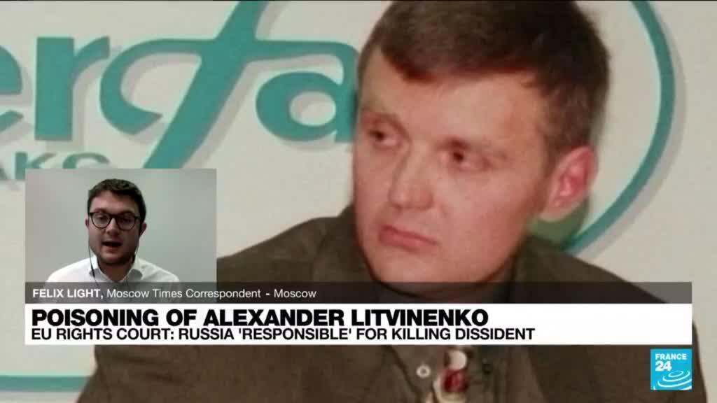 2021-09-21 14:12 European court rules Russia was behind dissident Litvinenko killing