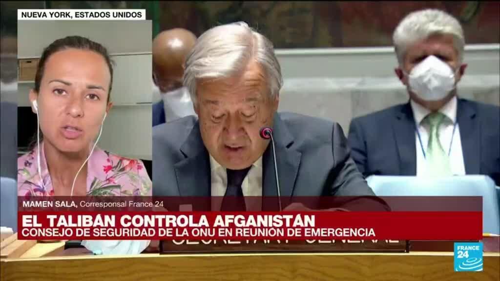 2021-08-16 19:04 Informe desde Nueva York: esto se dijo en la reunión de emergencia de la ONU sobre Afganistán