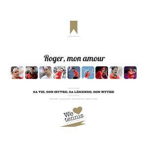 Roger, mon amour - We love tennis