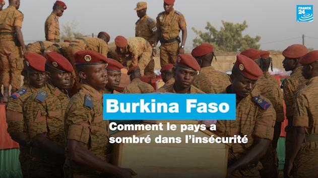 Burkina Faso : comment le pays a sombré dans l'insécurité