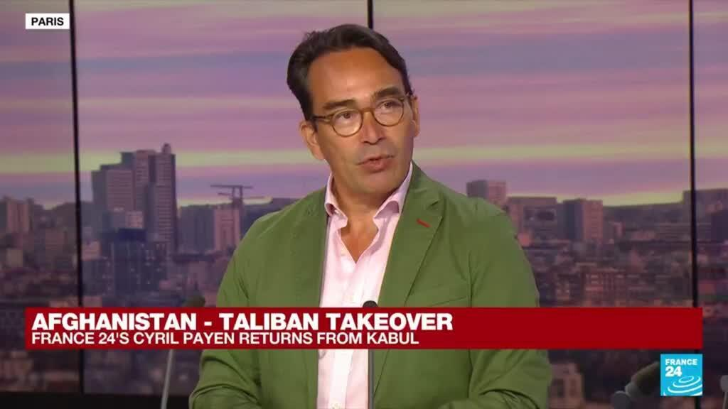 2021-09-06 09:39 Taliban takeover: FRANCE 24's Special Envoy in Afghanistan, Cyril Payen returns from Kabul