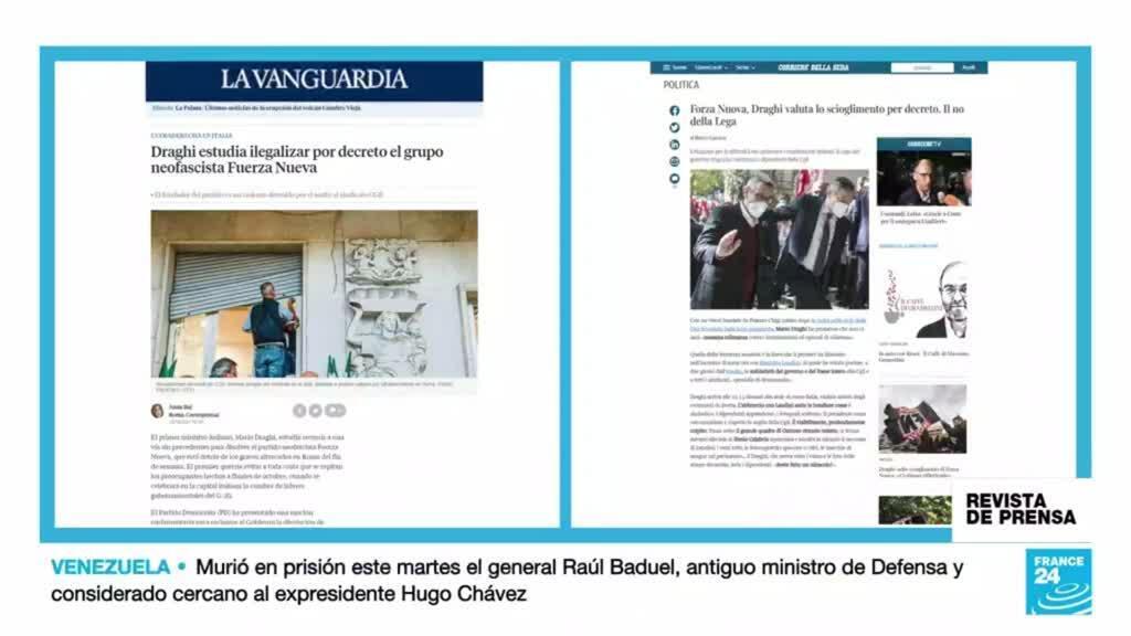 El Corriere della Sera de Italia y La Vanguardia de España señalan que el primer ministro italiano, Mario Draghi, estudia ilegalizar el grupo neofascista Fuerza Nueva.